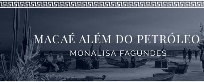 Macae Alem do Petroleo - Por Monalisa Fagundes